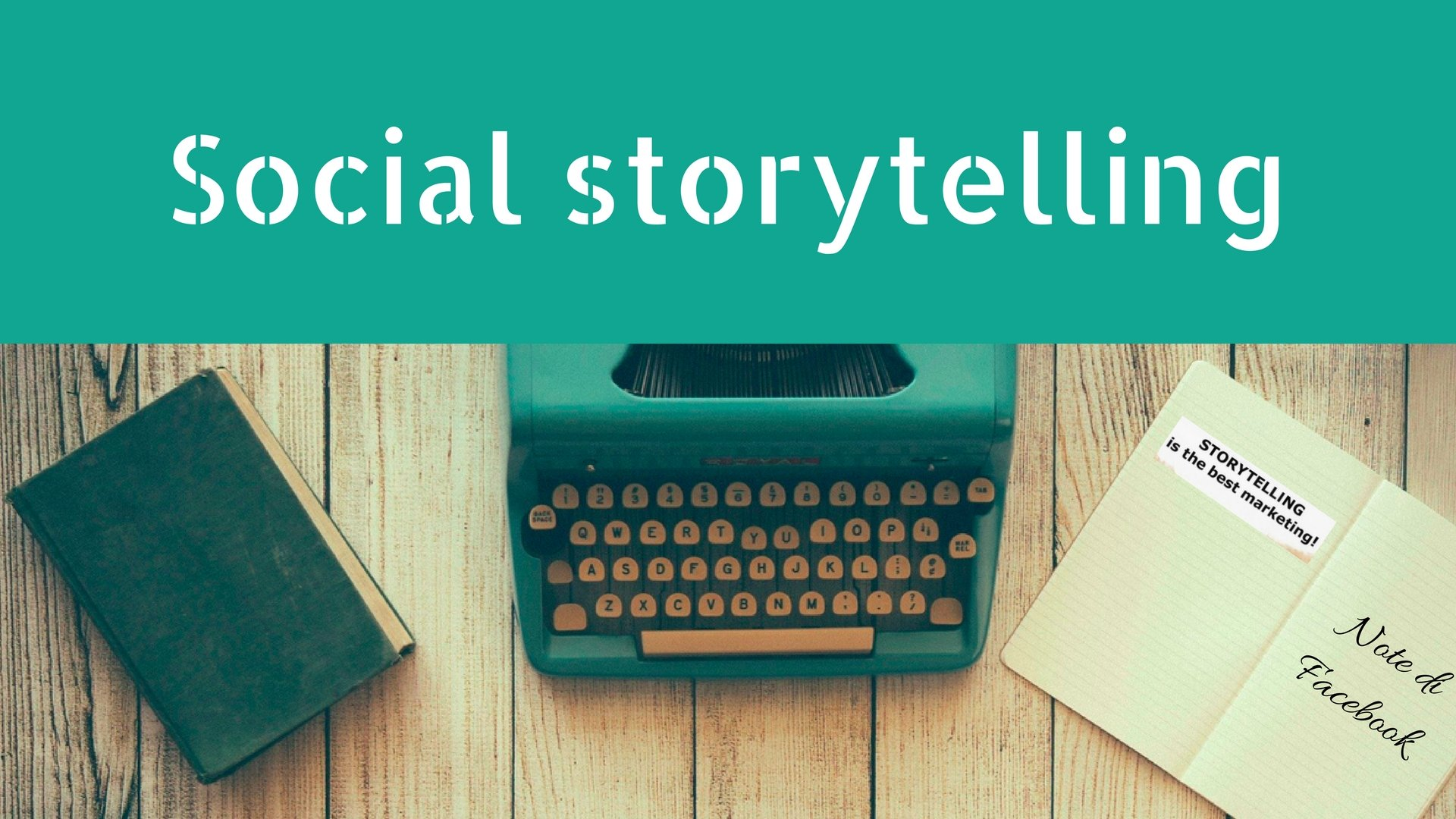 FacebookNote per uno storytelling social