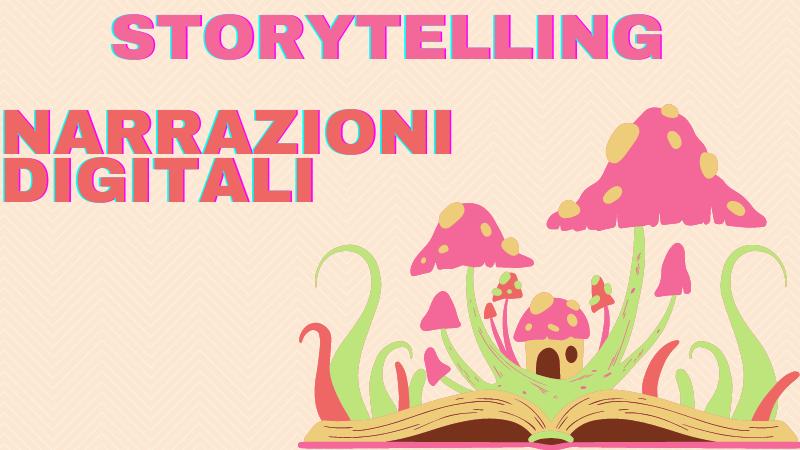 Storytelling. Narrazioni Digitali